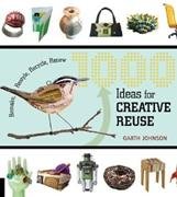 1000 IDEAS FOR CREATIVE REUSE. REHACER, RE-ESTILIZAR, RECICLAR, RENOVAR