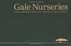 GALE NURSERIES. FOUR GENERATIONS OF GARDEN ESCELLENCE