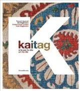 KAITAG. ART FOR LIFE. EMBROIDERED TEXTILES FROM DAGHESTAN