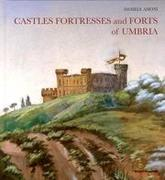 CASTLES, FORTRESSES AND FORTS OF UMBRIA