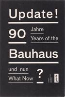UPDATE! 90 YEARS OF THE BAUHAUS- WHAT NOW?