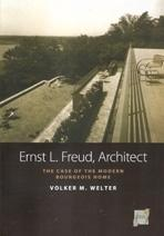 FREUD: ERNST L. FREUD, ARCHITECT. THE CASE OF THE MODERN BOURGEOIS HOME