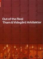 THAM & VIDEGARD: OUT OF THE REAL.  THAM  & VIDEGARD ARKITEKTER