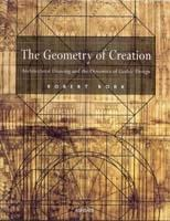 "GEOMETRY OF CREATION, THE. ""ARCHITECTURAL DRAWING AND THE DYNAMICS OF GOTHIC DESIGN"""