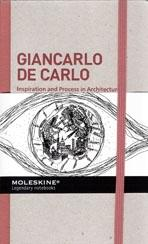 GIANCARLO DE CARLO. INSPIRATION AND PROCESS IN ARCHITECTURE