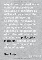 ARUP: OVE ARUP. PHILOSOPHY OF DESIGN  1942-1981