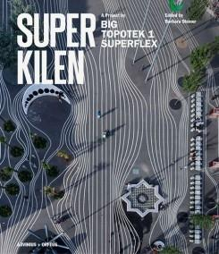 SUPERKILEN. A PROJECT BY BIG, TOPOTEK 1, SUPERFLEX