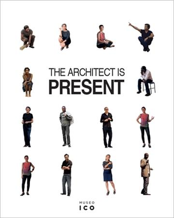 THE ARCHITECT IS PRESENT *