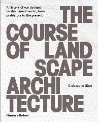 "COURSE OF LANDSCAPE ARCHITECTURE. A HISTORY OUR DESIGNS ON THE NATURAL WORLD, FROM PREHISTORY TO THE PRE ""FROM PREHISTORY TO THE PRESENT"""
