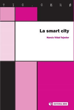 "SMART CITY, LA ""LAS CIUDADES INTELIGENTES DEL FUTURO"""
