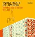 TOWARDS A TYPOLOGY OF SOVIET MASS HOUSING. PREFABRICATION IN THE USSR 1955-1991